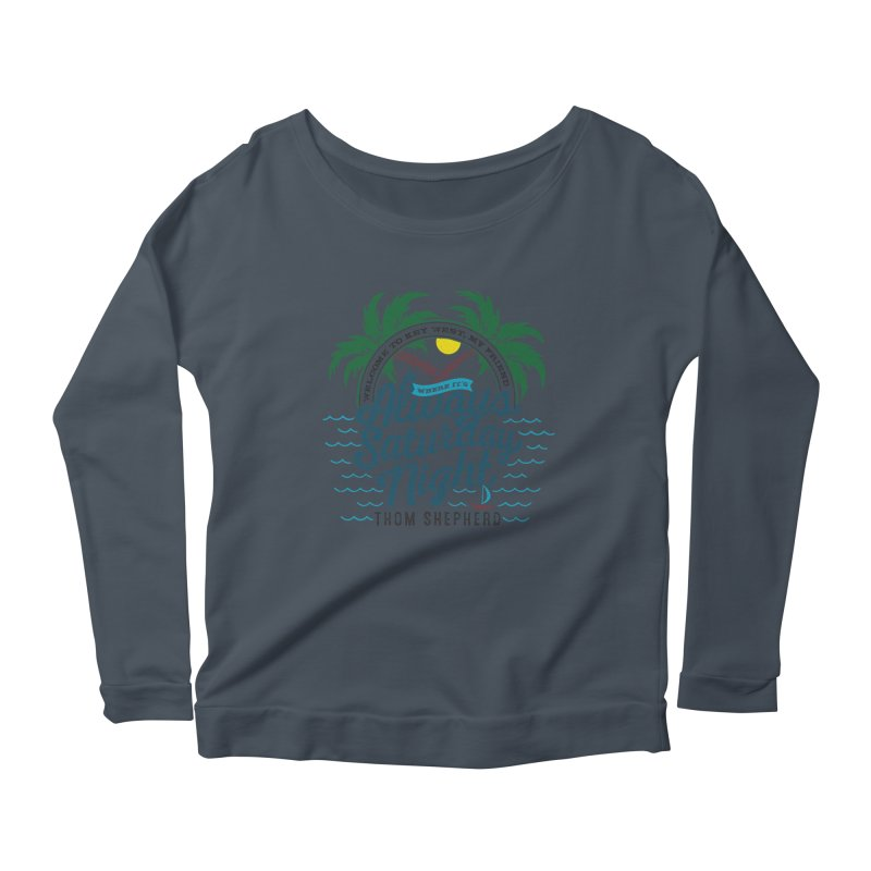 Always Saturday Night - full color Women's Longsleeve T-Shirt by Thom and Coley's Artist Shop