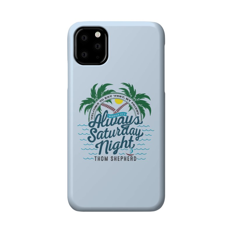 Always Saturday Night - full color Accessories Phone Case by Thom and Coley's Artist Shop