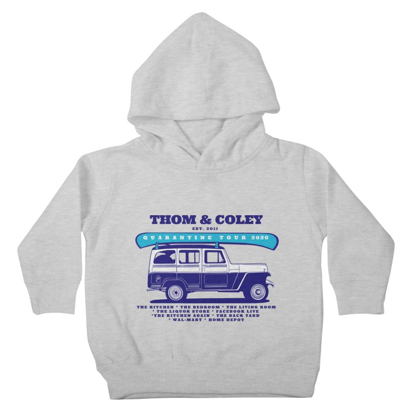 Quarantine Tour Kids Toddler Pullover Hoody by Thom and Coley's Artist Shop
