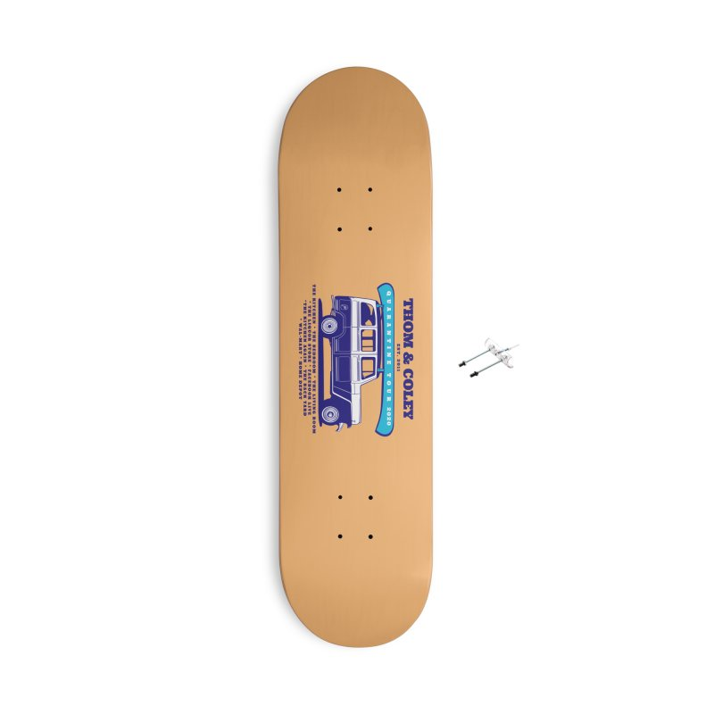 Quarantine Tour Accessories Skateboard by Thom and Coley's Artist Shop