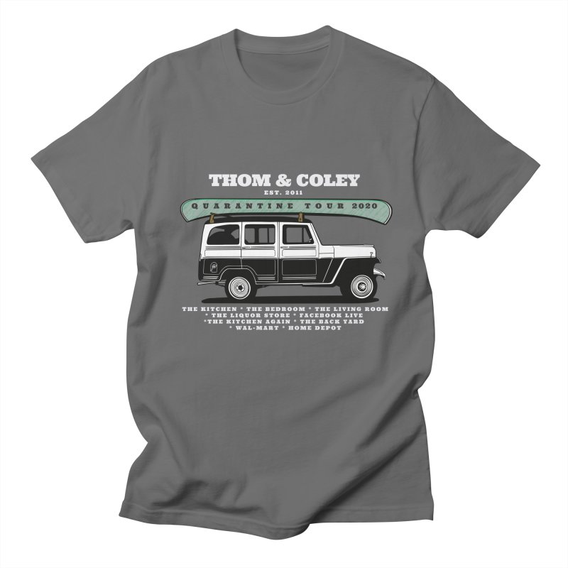 Thom & Coley Quarantine Tour Men's T-Shirt by Thom and Coley's Artist Shop