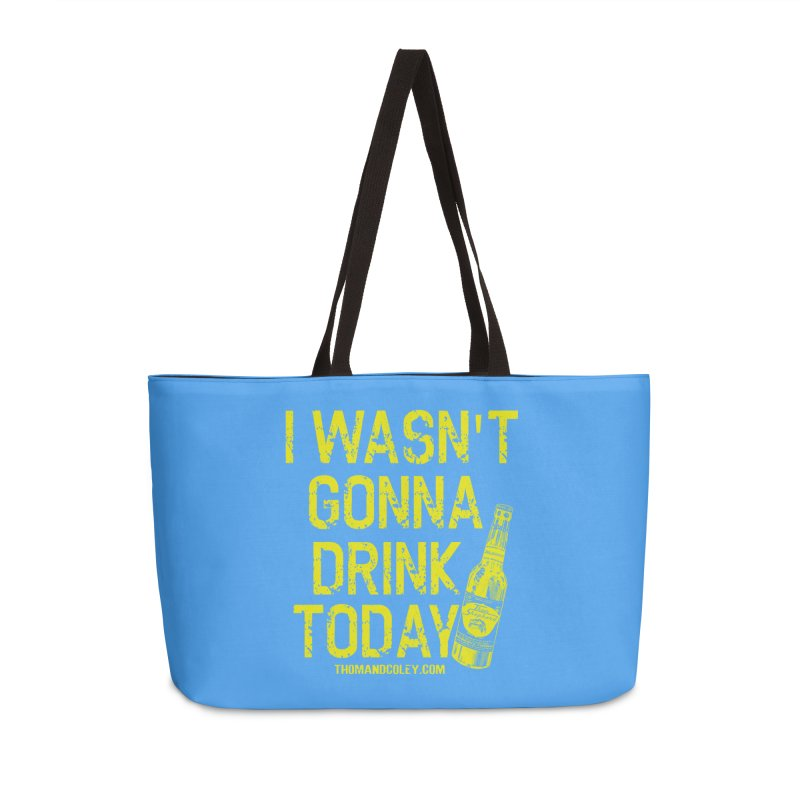 I Wasn't Gonna Drink Today Accessories Bag by Thom and Coley's Artist Shop