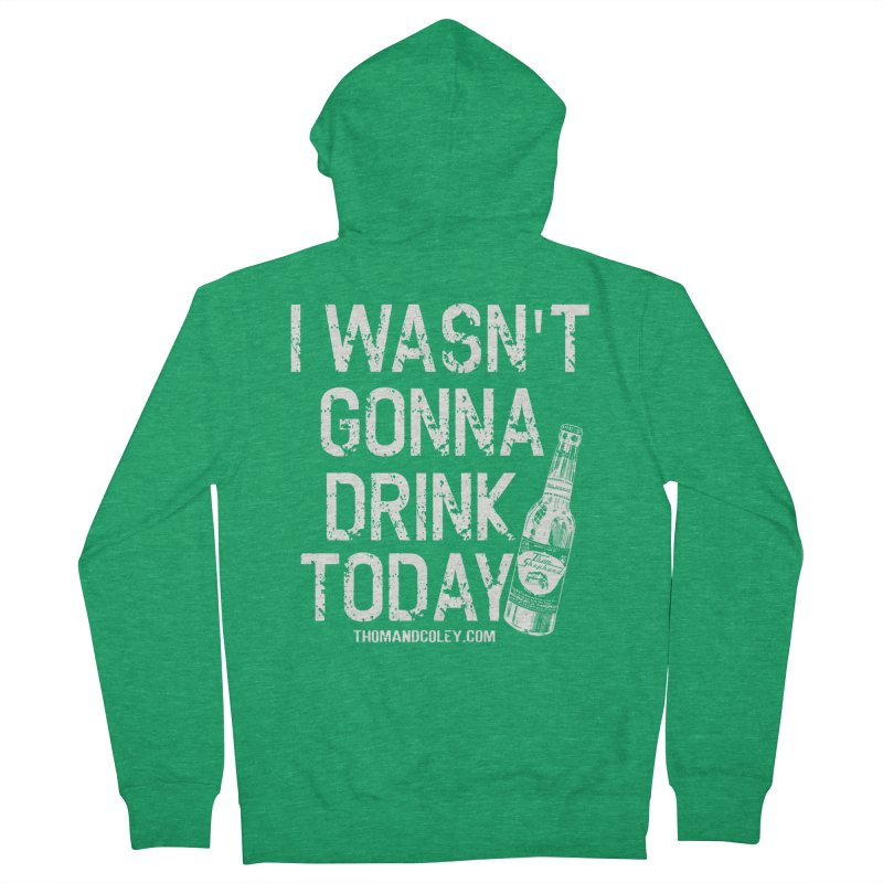 I Wasn't Gonna Drink Today (White) Men's Zip-Up Hoody by Thom and Coley's Artist Shop