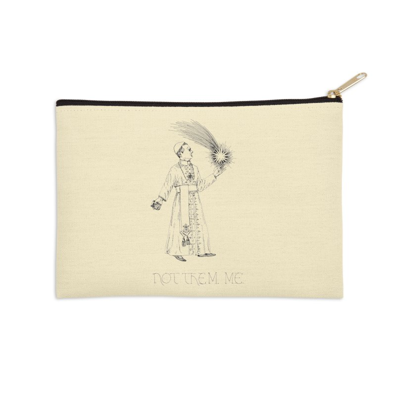 Not Them, Me Accessories Zip Pouch by SHOP THORAZOS TSHIRTS