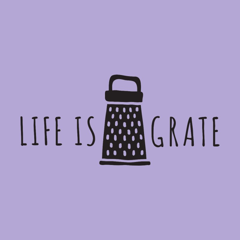 Life is Grate Foodie Pun TShirt by threadgood's Shop