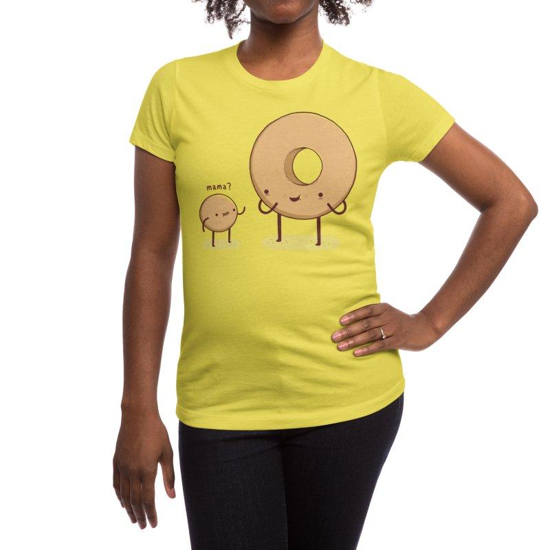 My Mama Gave Me Life! Women's T-Shirt by Threadless Artist Shop
