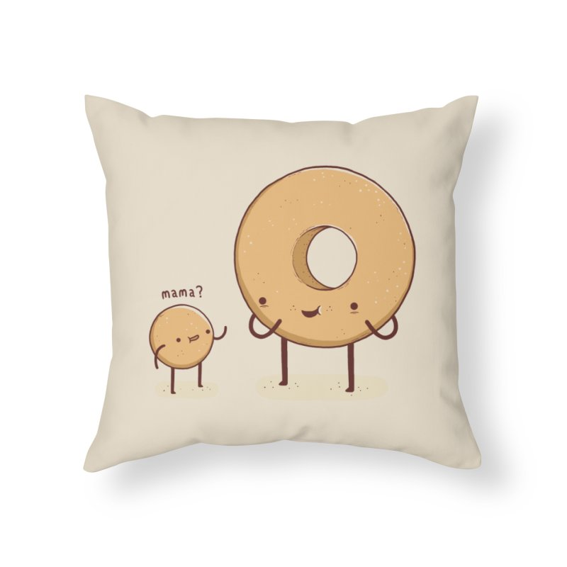 My Mama Gave Me Life! Home Throw Pillow by Threadless Artist Shop