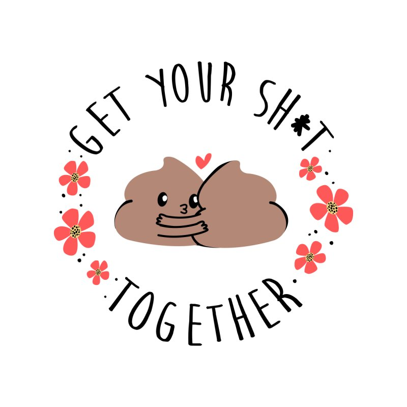 Get your shit together Men's T-Shirt by Threadless Artist Shop