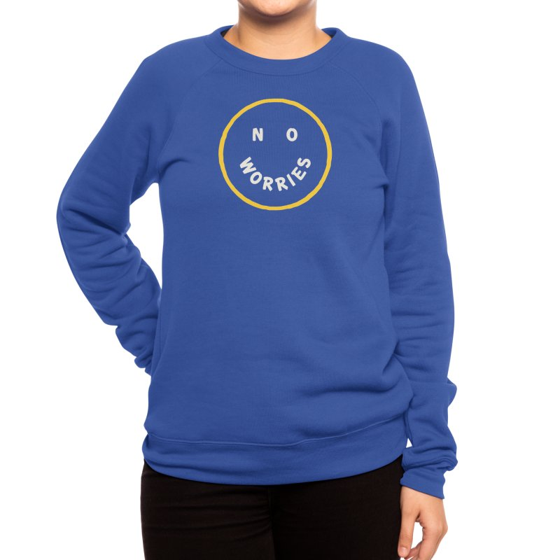 No Worries Women's Sweatshirt by Threadless Artist Shop