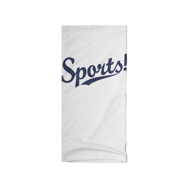 Sports! Accessories Neck Gaiter by Threadless Artist Shop