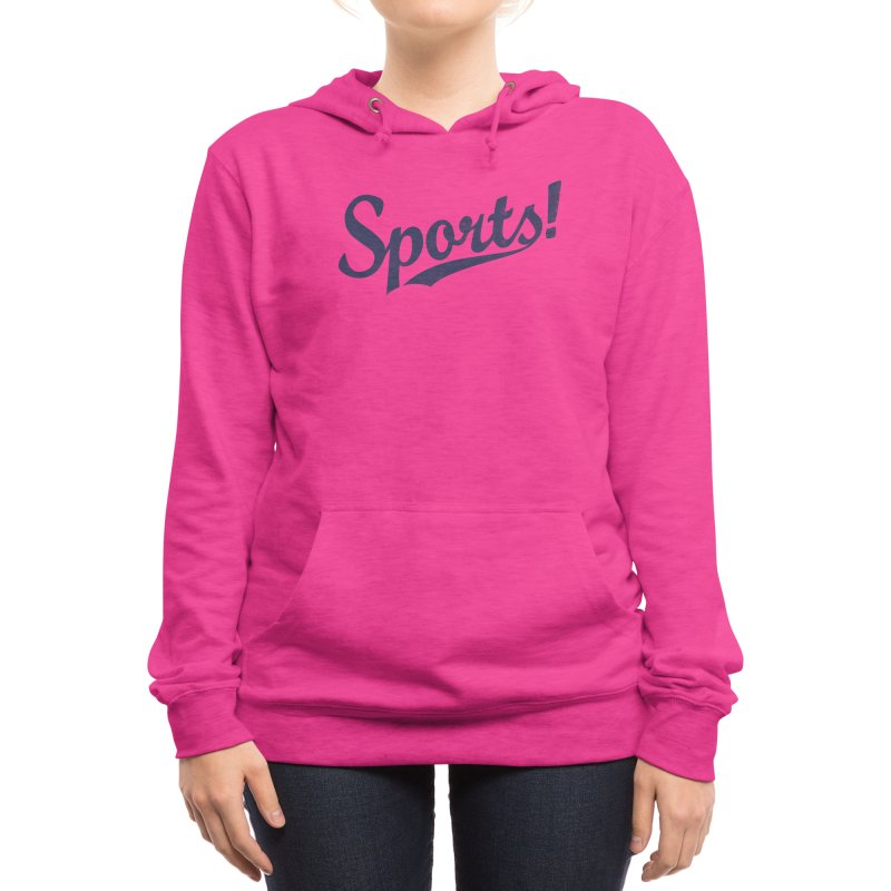 Sports! Women's Pullover Hoody by Threadless Artist Shop