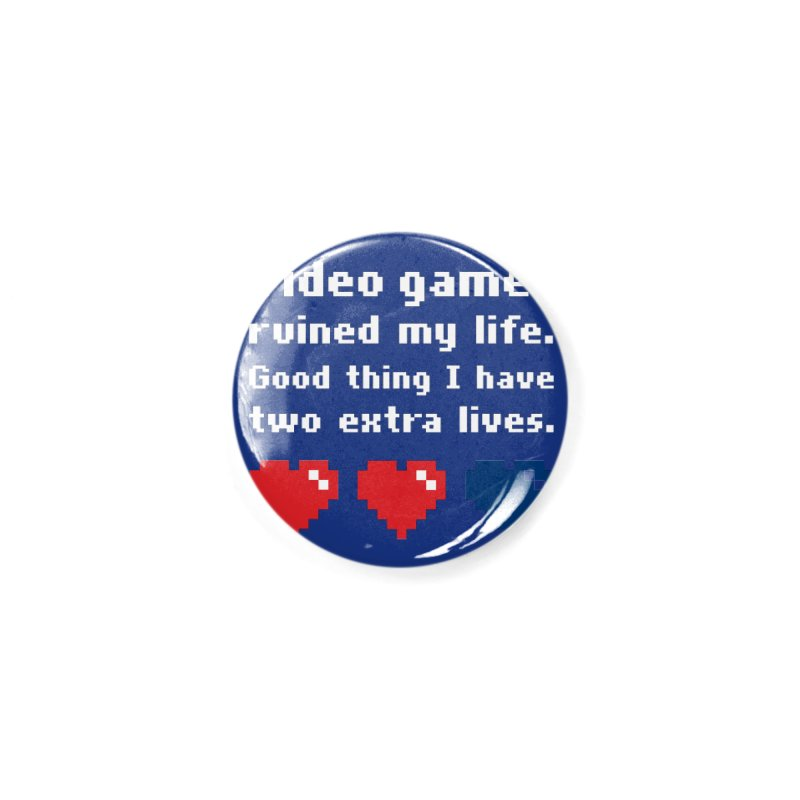 Video Games Ruined My Life... Two Extra Lives. Accessories Button by Threadless Artist Shop