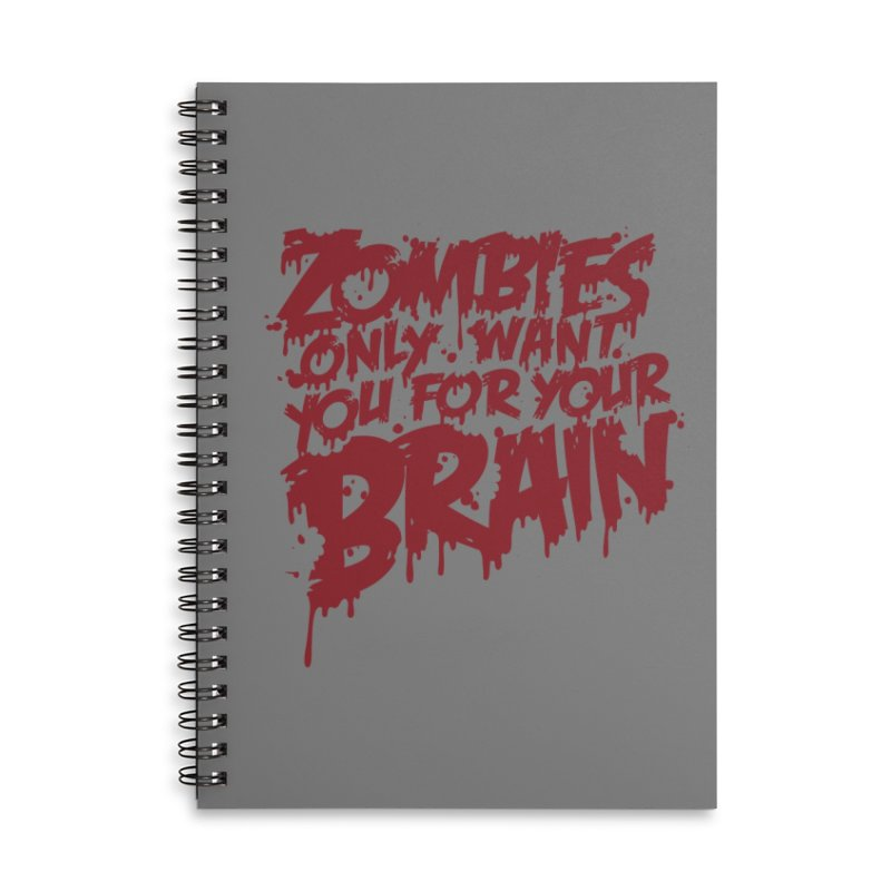 Zombies only want you for your brain Accessories Notebook by Threadless Artist Shop