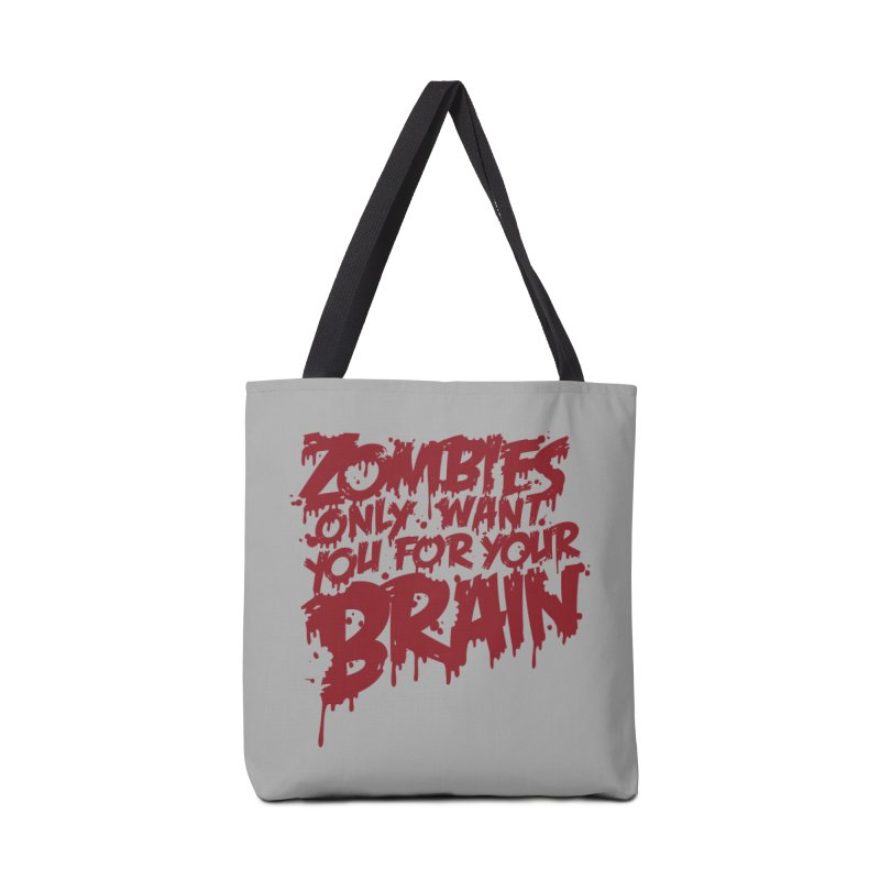Zombies only want you for your brain Accessories Bag by Threadless Artist Shop