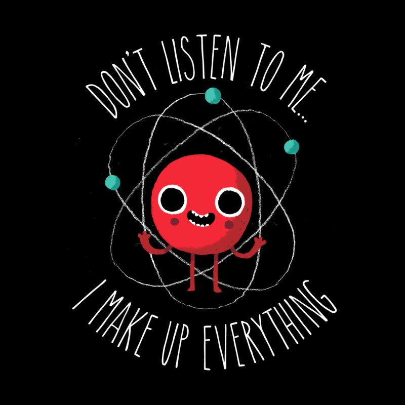 Never Trust An Atom Kids T-Shirt by Threadless Artist Shop