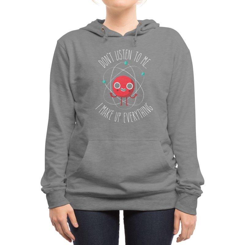 Never Trust An Atom Women's Pullover Hoody by Threadless Artist Shop