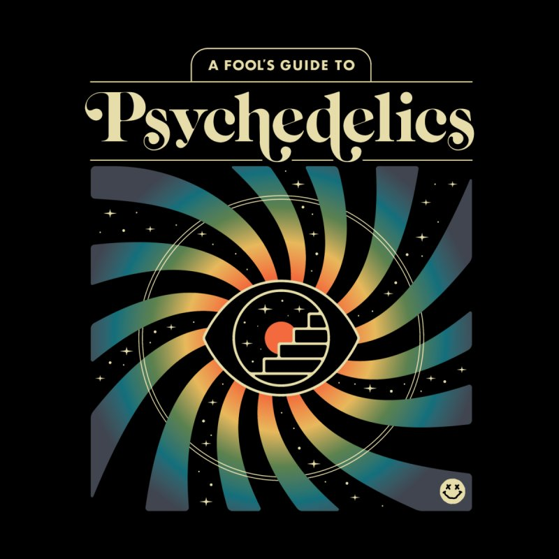 A Fool's Guide to Psychedelics Men's T-Shirt by Threadless Artist Shop