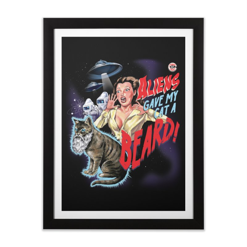 Aliens Gave My Cat a Beard! Home Framed Fine Art Print by Threadless Artist Shop