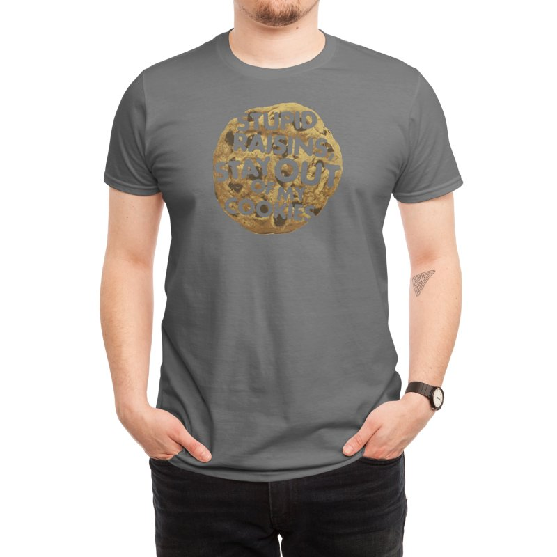 Stupid raisins, stay out of my cookies Men's T-Shirt by Threadless Artist Shop