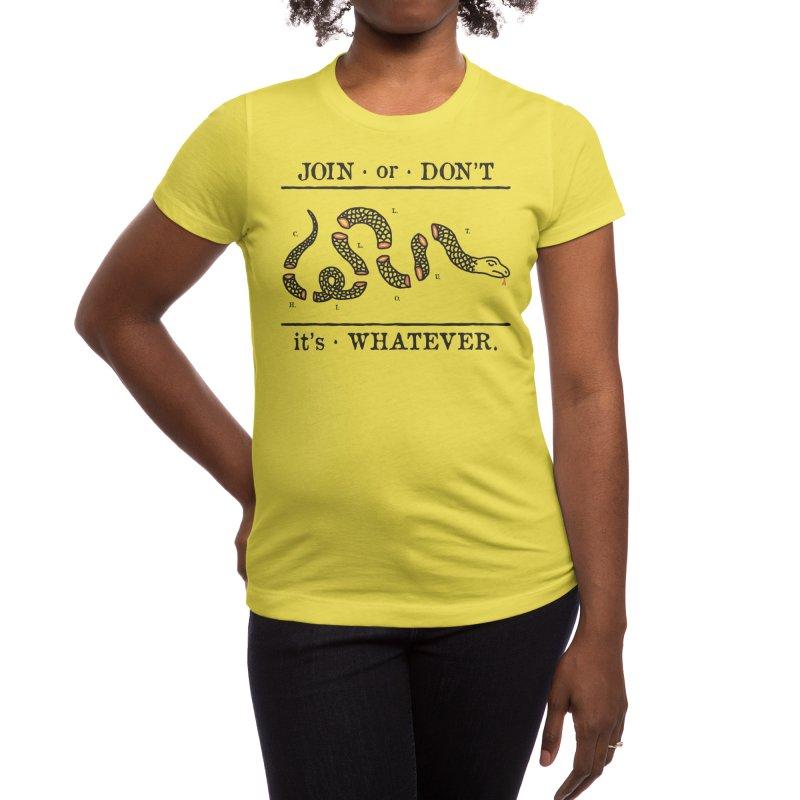 JOIN or DON'T Women's T-Shirt by Threadless Artist Shop