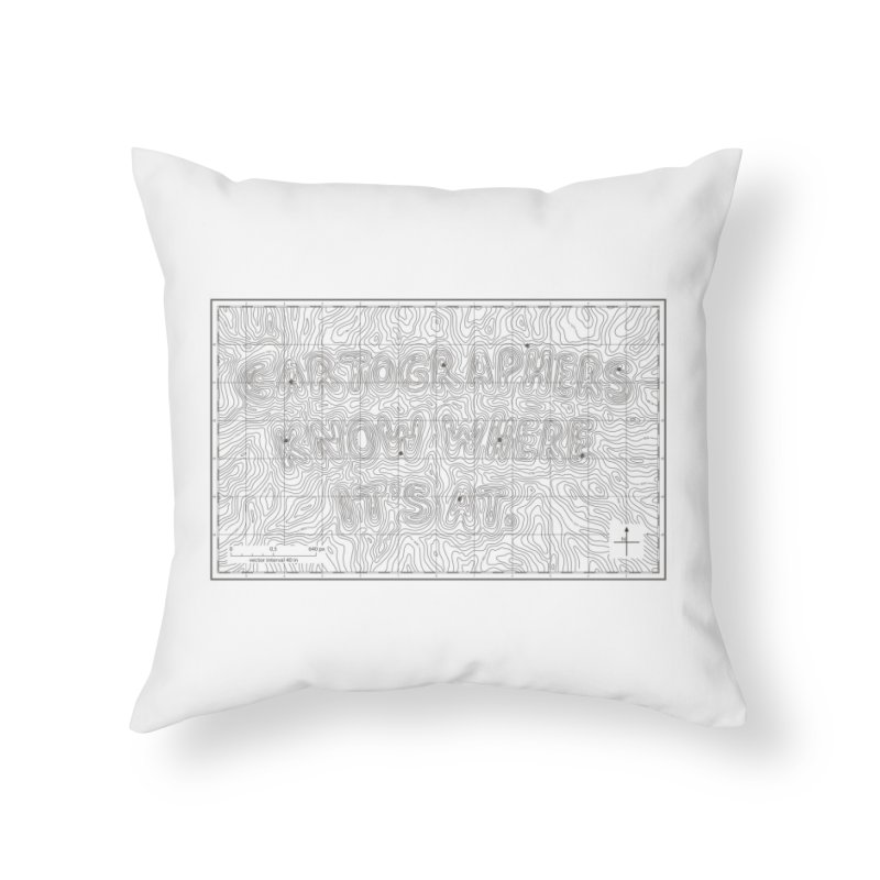 Cartographers Know Where It's At Home Throw Pillow by Threadless Artist Shop