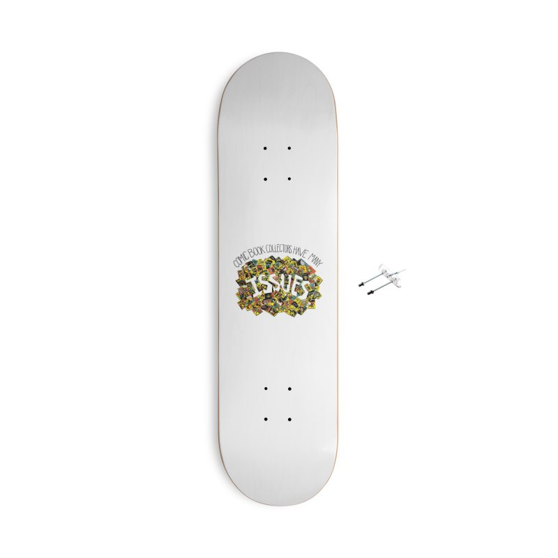 Comic Book Collectors Have Many Issues Accessories Skateboard by Threadless Artist Shop