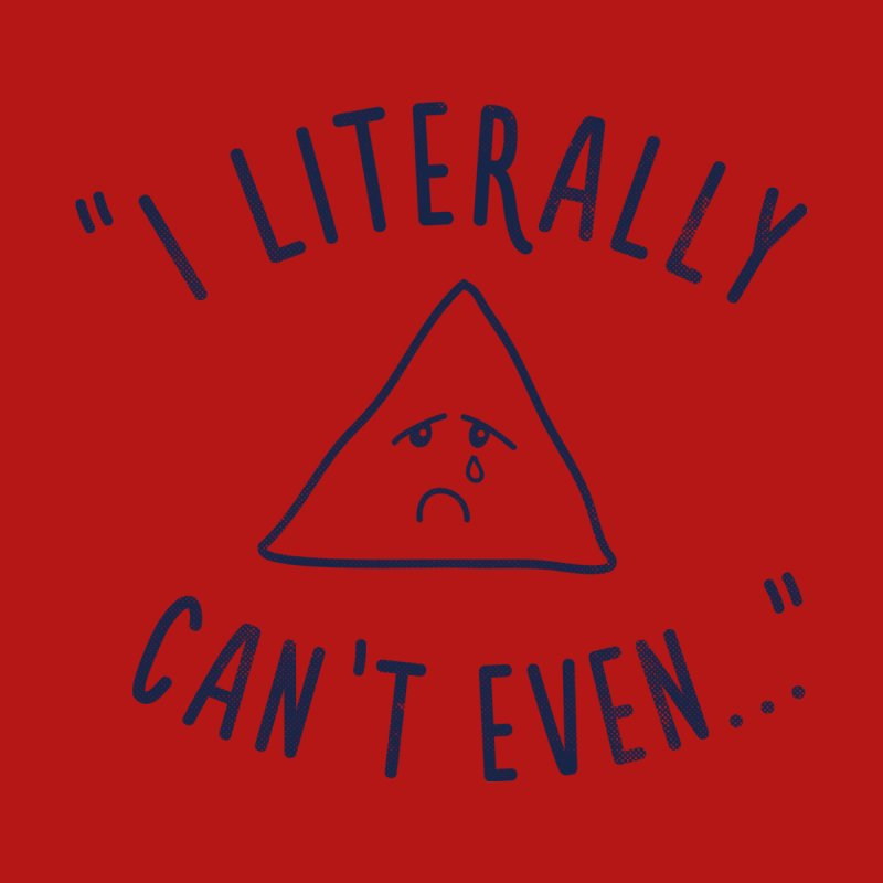 Can't Even Men's T-Shirt by Threadless Artist Shop
