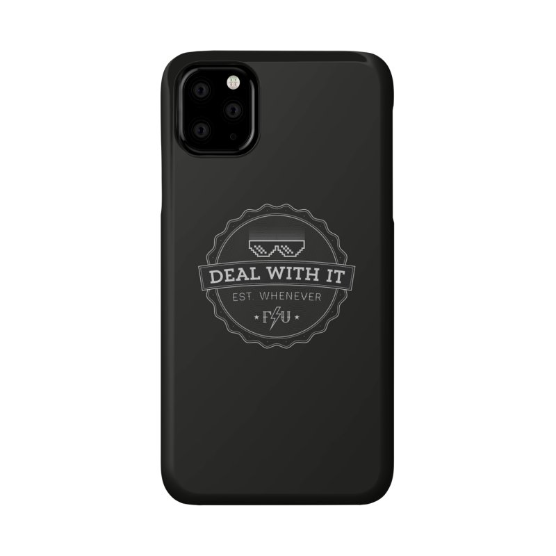 DEAL WITH IT Accessories Phone Case by Threadless Artist Shop