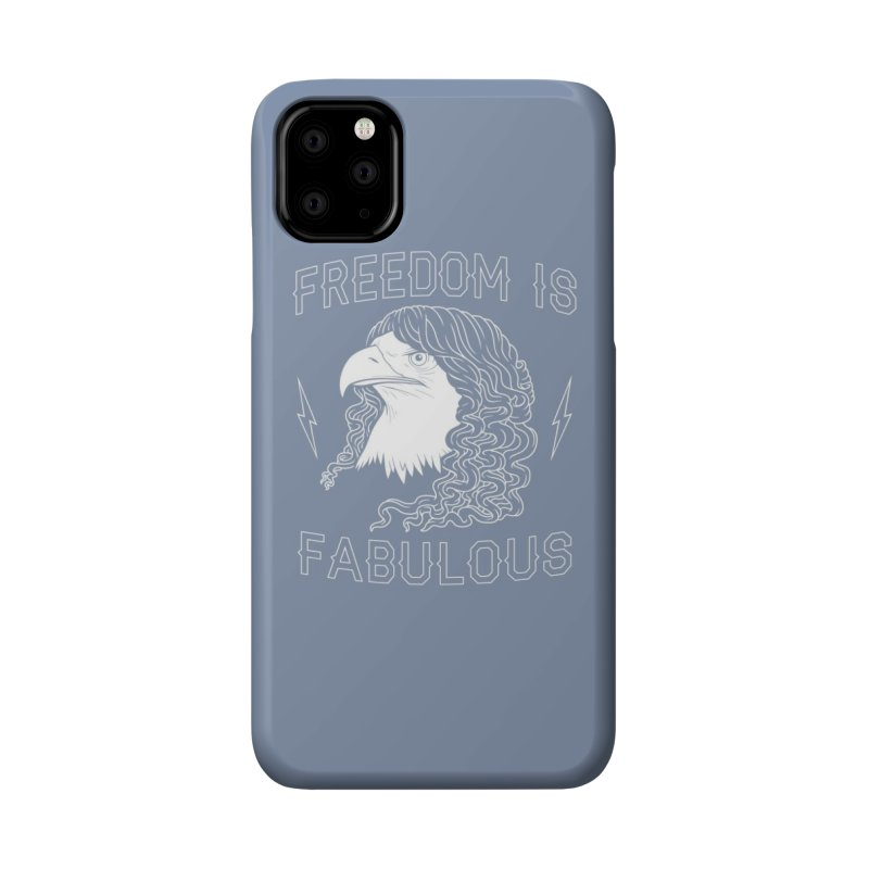 Freedom is Fabulous Accessories Phone Case by Threadless Artist Shop