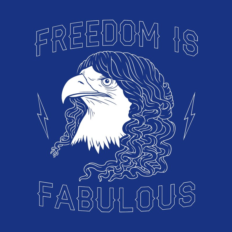 Freedom is Fabulous Men's T-Shirt by Threadless Artist Shop