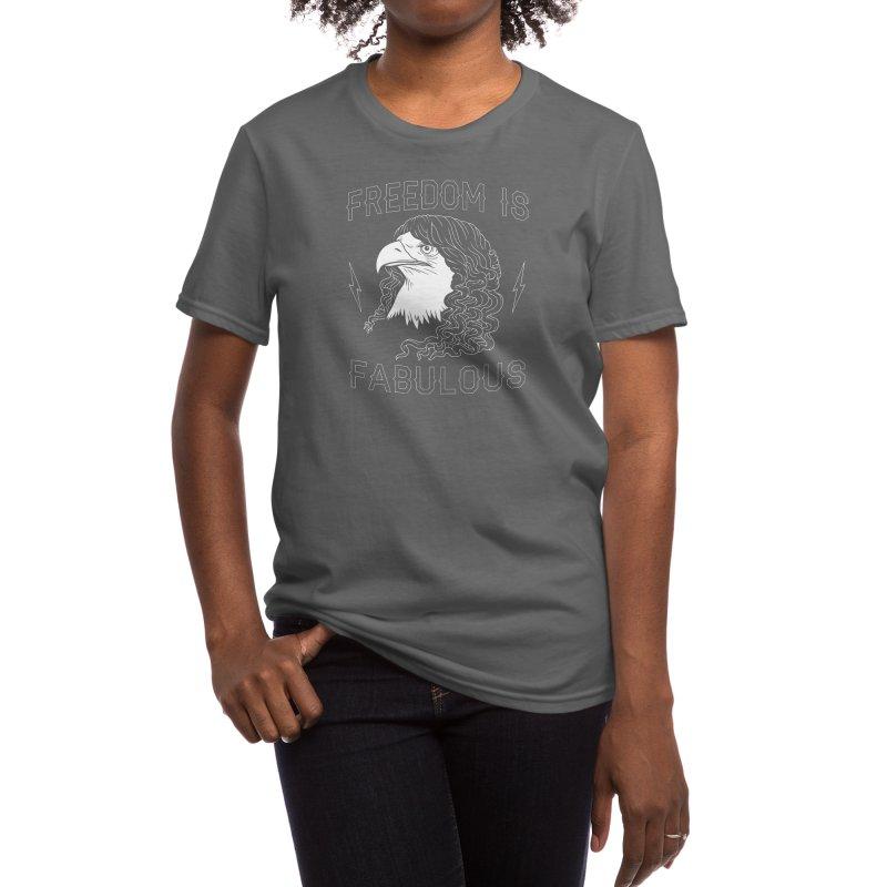 Freedom is Fabulous Women's T-Shirt by Threadless Artist Shop