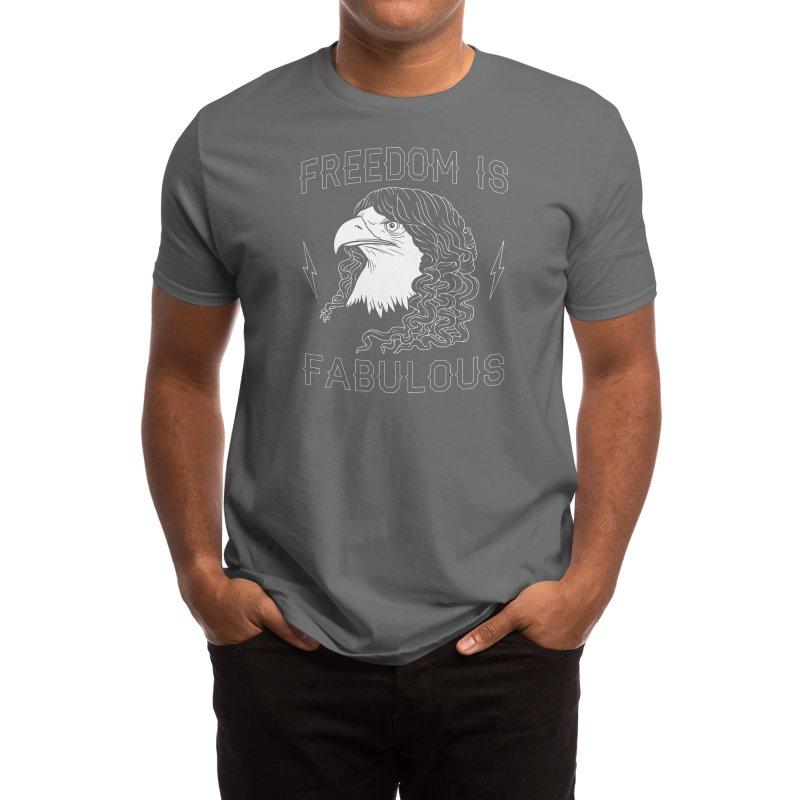 Freedom is Fabulous Men's T-Shirt by Threadless Artist Shop