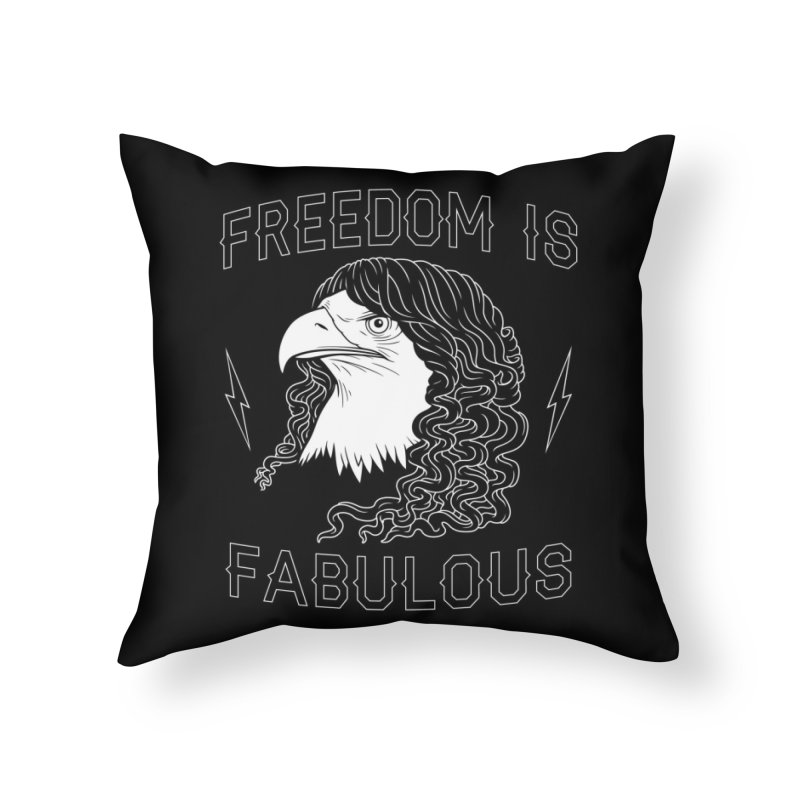 Freedom is Fabulous Home Throw Pillow by Threadless Artist Shop