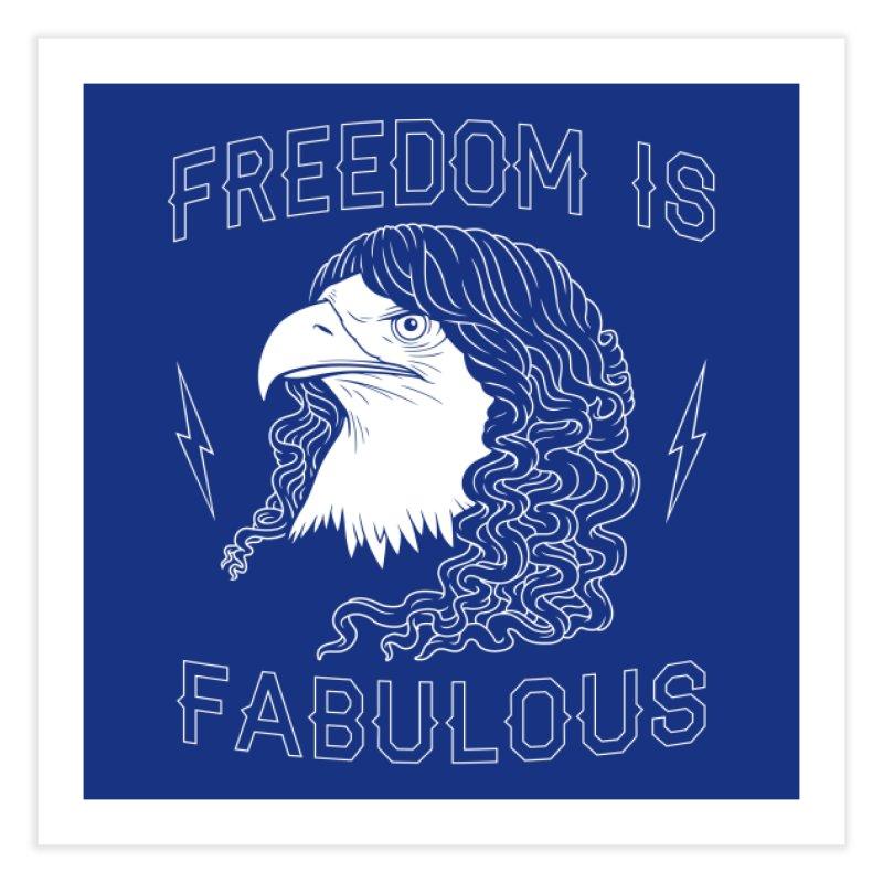 Freedom is Fabulous Home Fine Art Print by Threadless Artist Shop