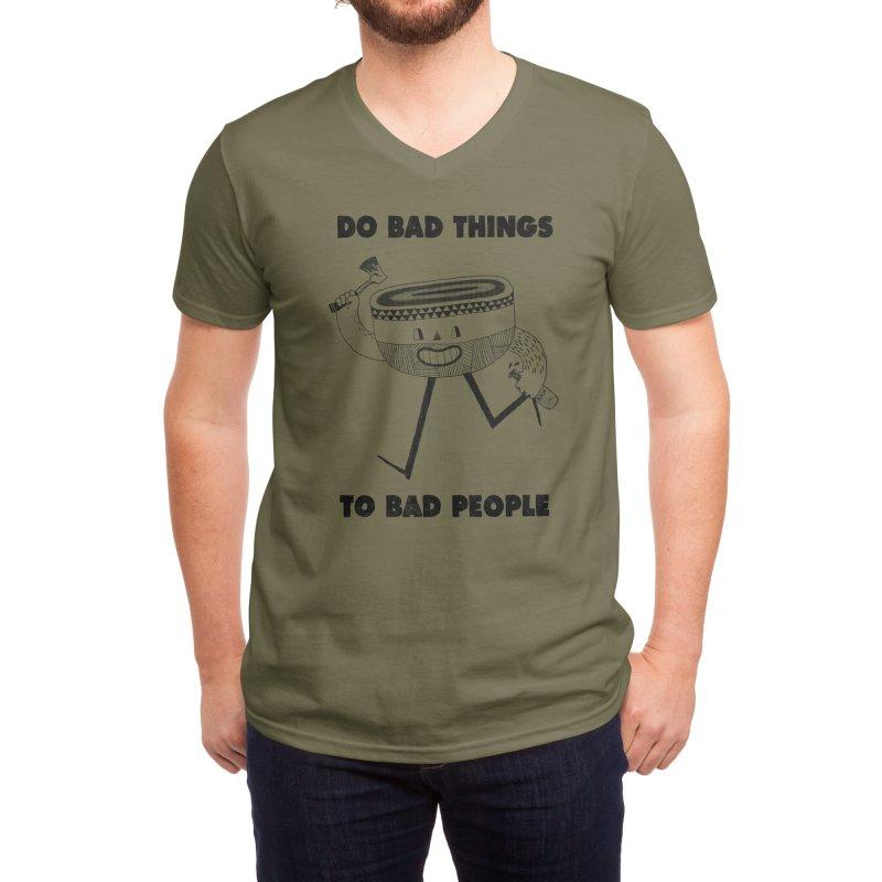 Do Bad Things Men's V-Neck by Threadless Artist Shop