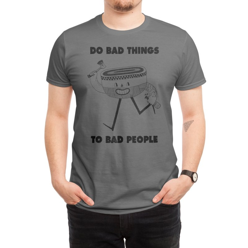 Do Bad Things Men's T-Shirt by Threadless Artist Shop