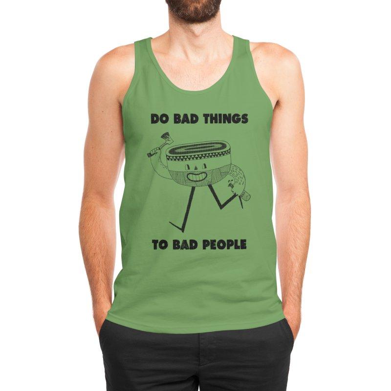 Do Bad Things Men's Tank by Threadless Artist Shop
