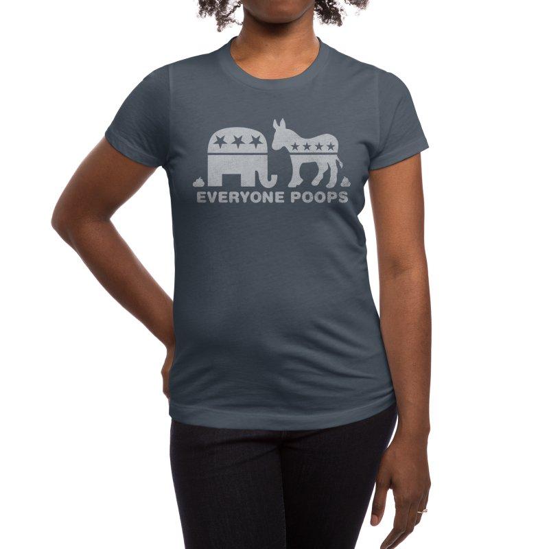 Everyone Poops Women's T-Shirt by Threadless Artist Shop