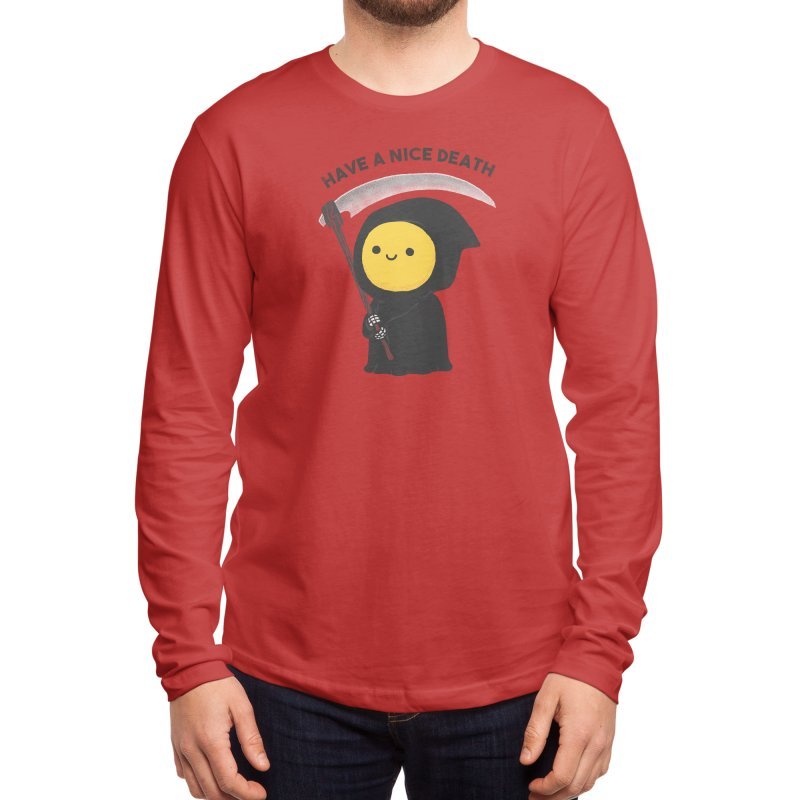 Have a nice death Men's Longsleeve T-Shirt by Threadless Artist Shop
