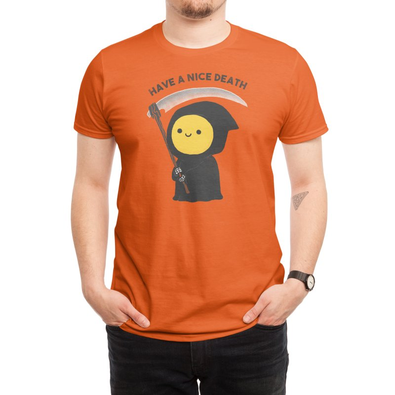 Have a nice death Men's T-Shirt by Threadless Artist Shop