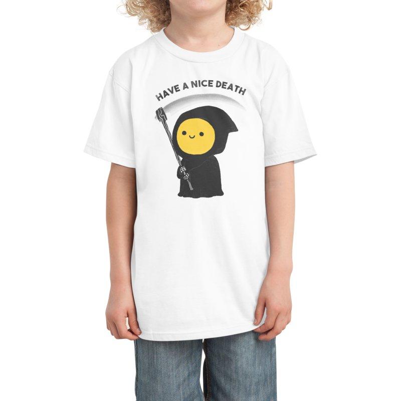 Have a nice death Kids T-Shirt by Threadless Artist Shop