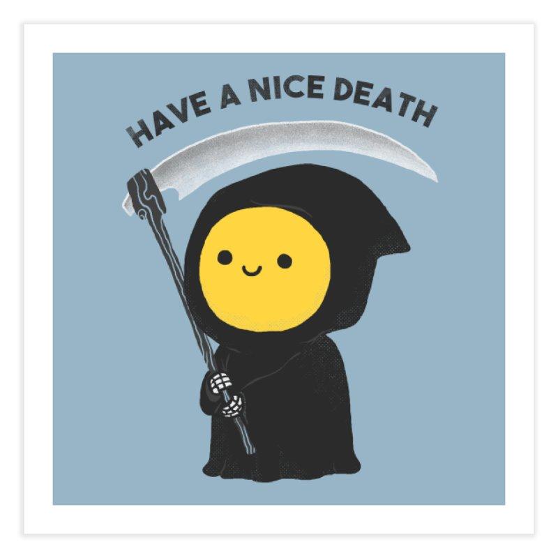 Have a nice death Home Fine Art Print by Threadless Artist Shop