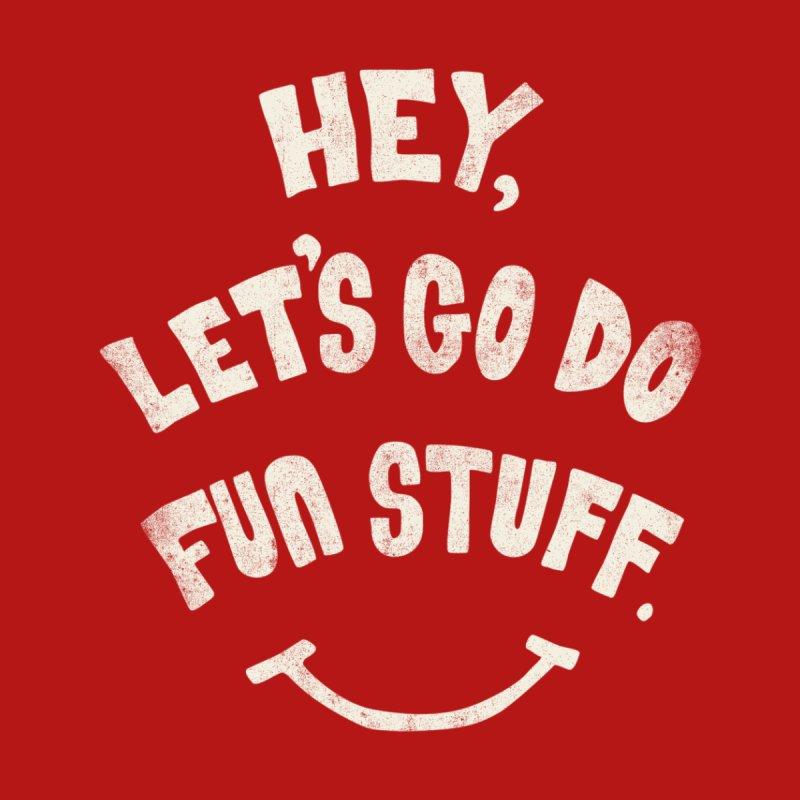 Hey, Let's Go Do Fun Stuff! Kids T-Shirt by Threadless Artist Shop