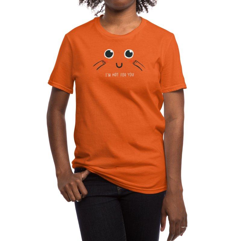 Hot for You Women's T-Shirt by Threadless Artist Shop