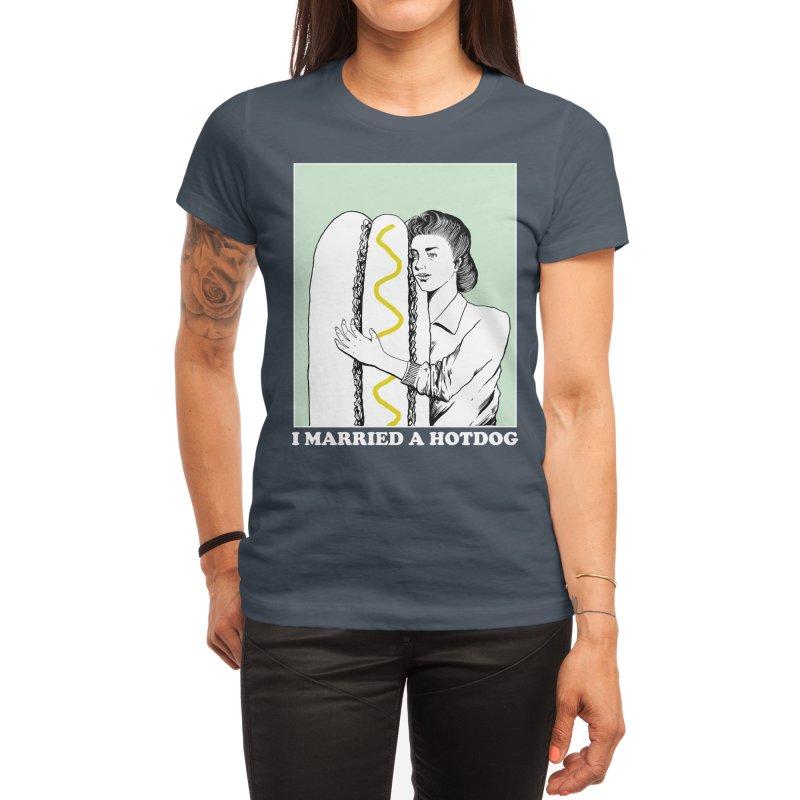 I married a hotdog Women's T-Shirt by Threadless Artist Shop