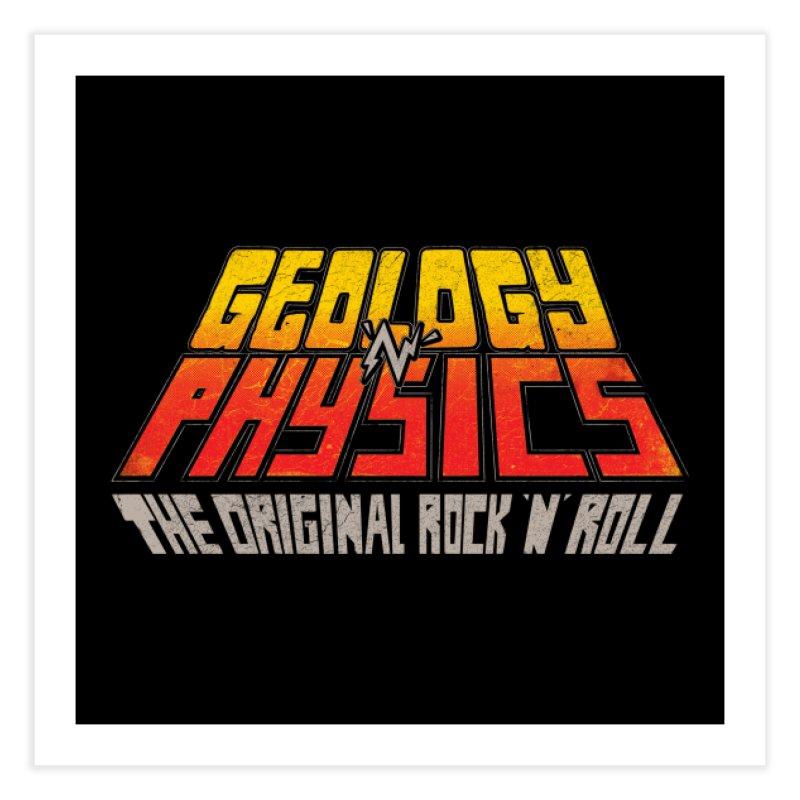 Geology n' Physics: The original rock n' roll Home Fine Art Print by Threadless Artist Shop