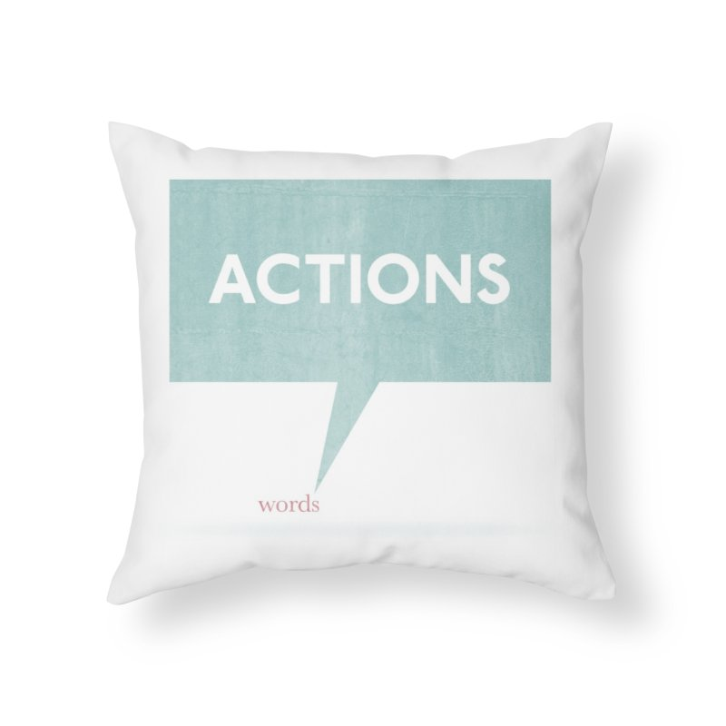 Louder Than Words Home Throw Pillow by Threadless Artist Shop