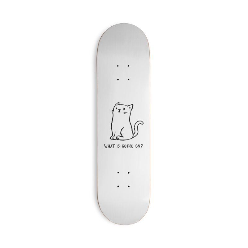 What Is Going On? Accessories Skateboard by Threadless Artist Shop