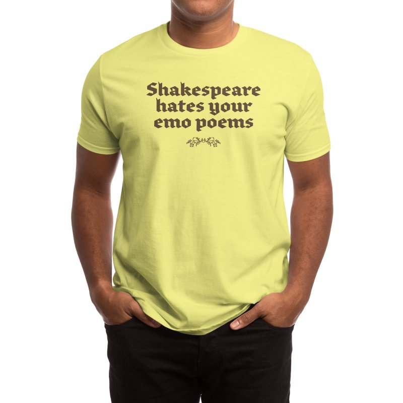 Shakespeare hates your emo poems Men's T-Shirt by Threadless Artist Shop