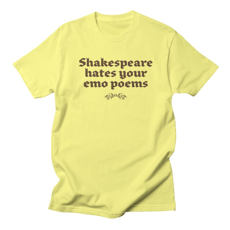 Shakespeare hates your emo poems Women's T-Shirt by Threadless Artist Shop